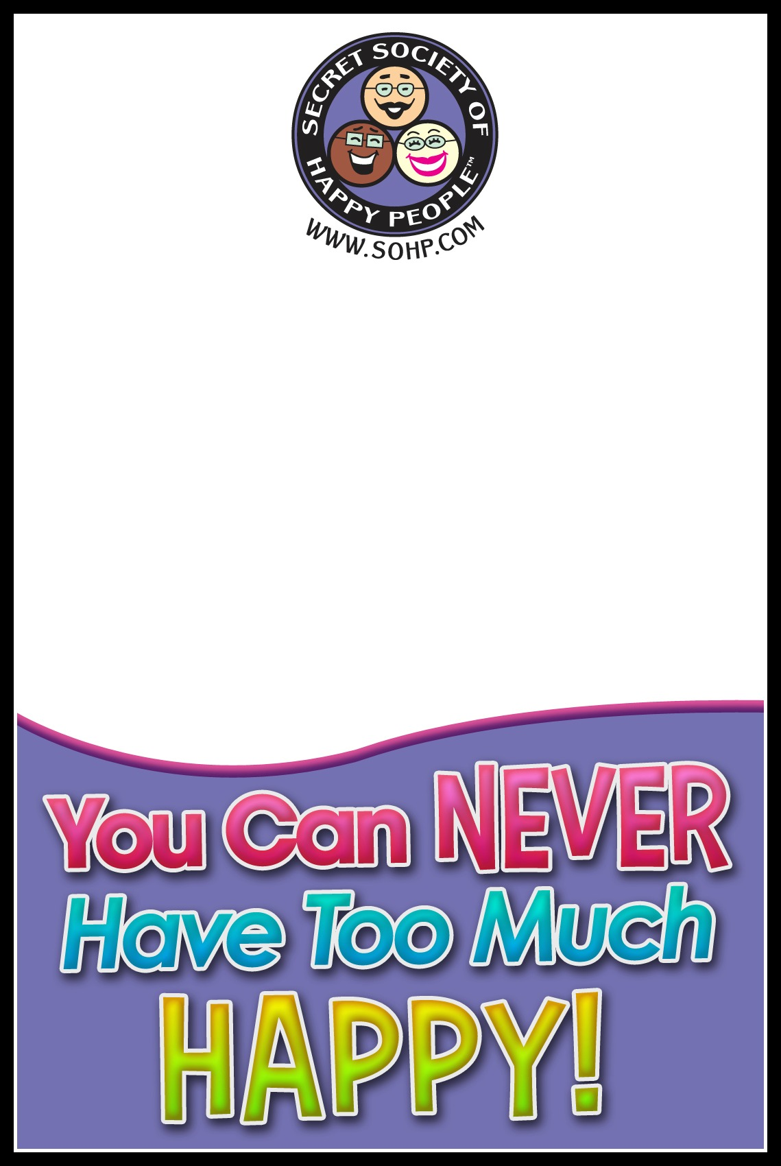 Never Have Too Much Happy Notepad w border