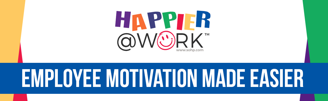 Happier @ Work Employee Motivation Made Easier, Happier @ Work, SOHP.com, Pamela Gail Johnson