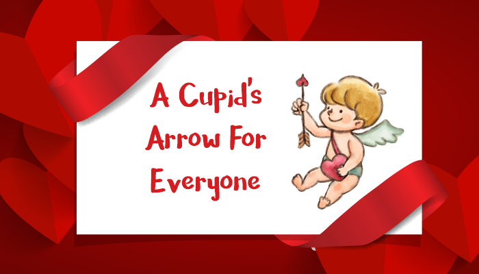 cupids arrow, Cupid's arrow, Valentine's Day, V-day, Secret Society of Happy People, SOHP.com, Pamela Gail Johnson