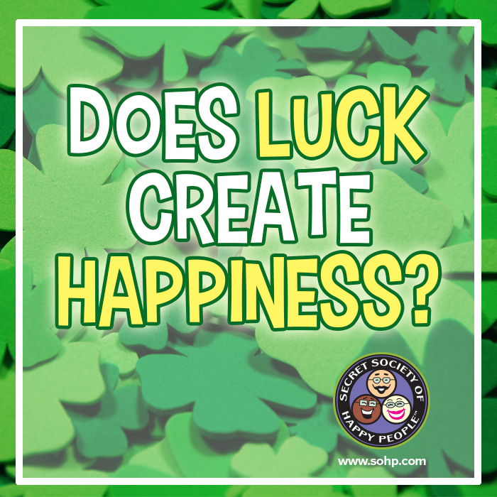Luck, happiness, SOHP.com, does luck create happiness, Pamela Gail Johnson