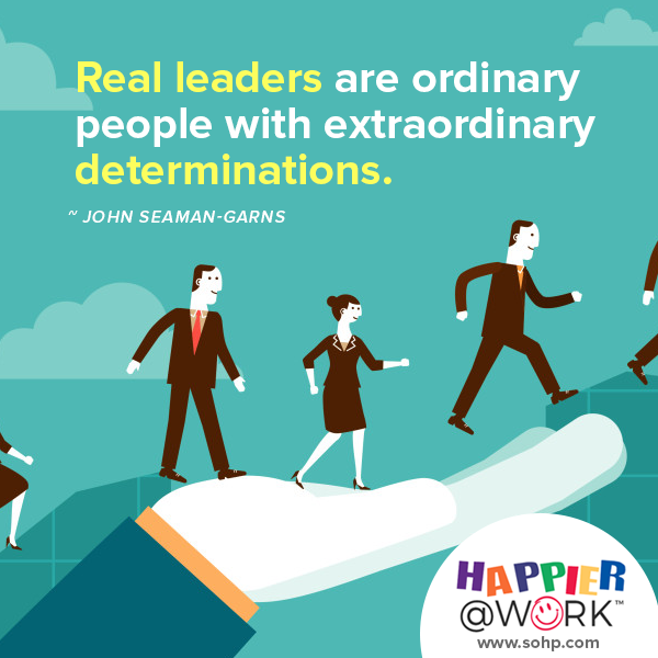 Happier @ Work, Pamela Gail Johnson, SOHP.com, employee motivation made easier, real leaders are ordinary people with extraordinary derterminations