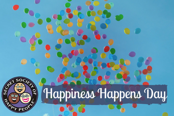 Happiness Happens Day 2017 Secret Society Of Happy People SOHP