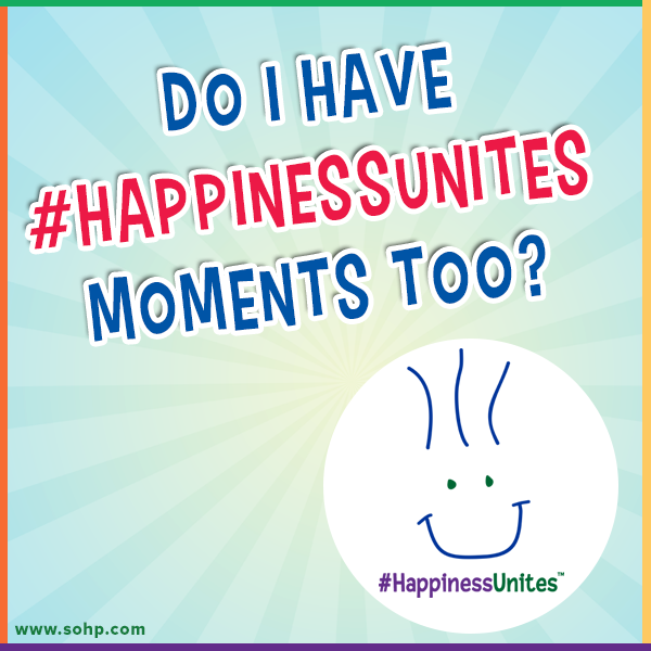 Do I Have #HappinessUnites Moments Too?