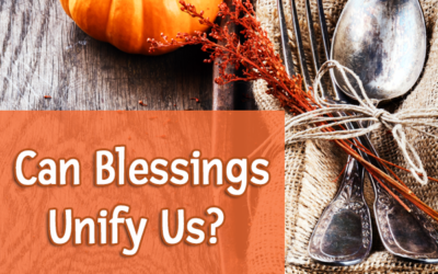 Can Blessings Unify Us?