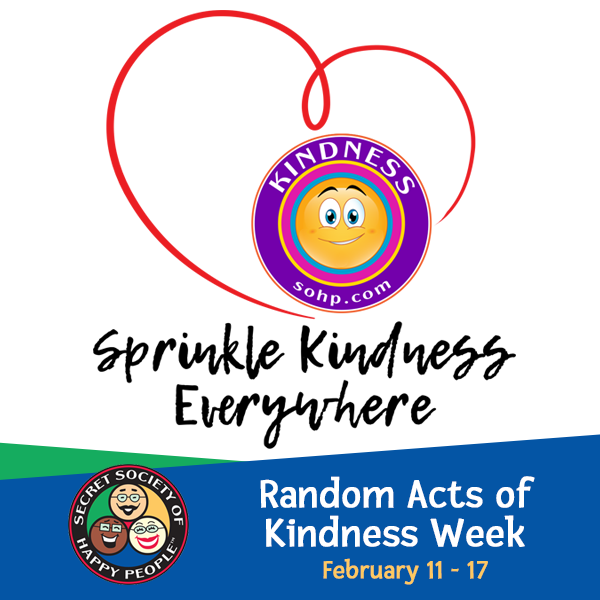 sprinkle kindness everywhere, SOHP.com,, Secret Society of Happy People, Pamela Gail Johnson, Random Acts of Kindness Week