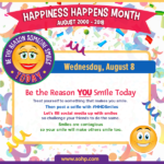 Be The Reason Someone Smiles Today, Happiness Happens Day, August 8, Secret Society of Happy People, #HHDSmiles