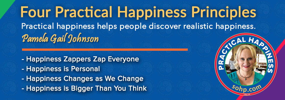 Practical Happiness Principles, Happiness Changes As We Change, Pamela Gail Johnson, SOHP.com. Secret Society of Happy People