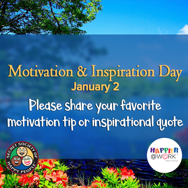 motivation and inspiration, happy people, secret society of happy people, SOHP.com, Pamela Gail Johnson, motivation, inspiration