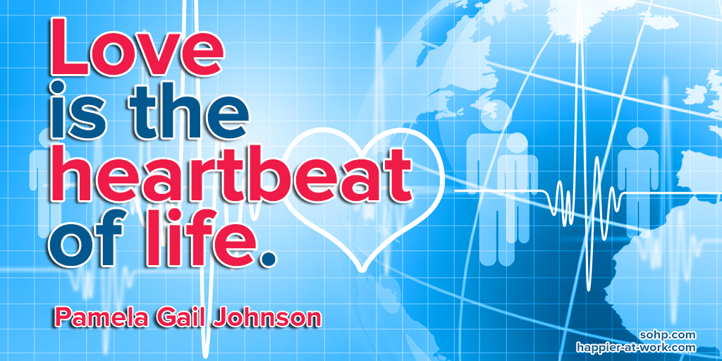 Pamela Gail Johnson, love is the heartbeat of life, SOHP.com, Secret Society of Happy People, Valentine's Day