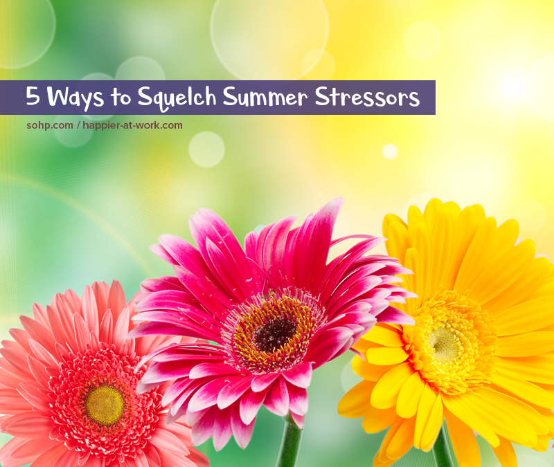 5 Ways To Squelch Summer Stressors