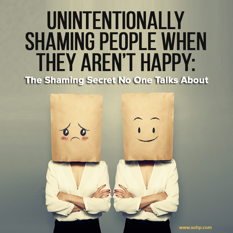 happyiness shaming, happy shaming, Society of Happy People, Pamela Gail Johnson, SOHP.com
