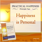 practical happiness principles, happiness is personal, Pamela Gail Johnson, SOHP.com, Practical Happiness: Happiness Is Personal